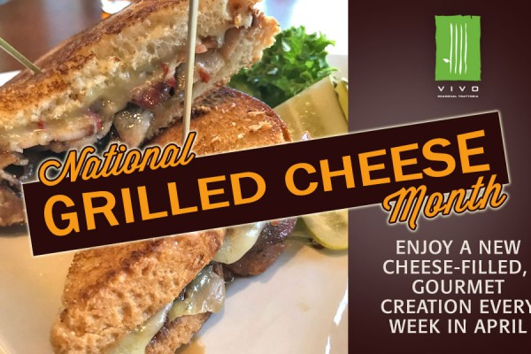 April is National Grilled Cheese Month at VIVO